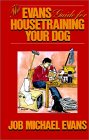 Recommended: The Evans Guide for Housetraining Your Dog